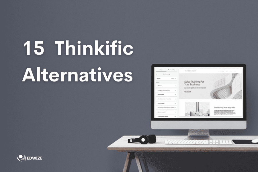15 Thinkific Alternatives You Should Know About