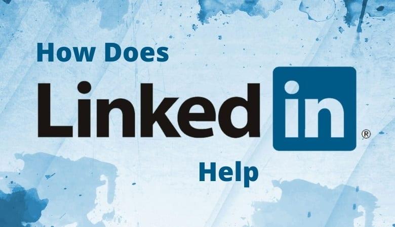 How Does LinkedIn Help