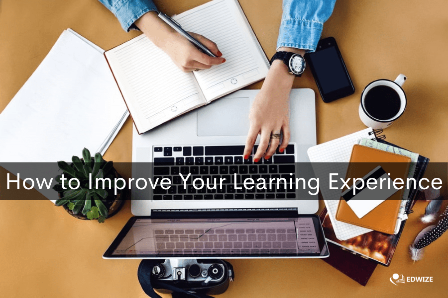 How to Improve Your Learning Experience