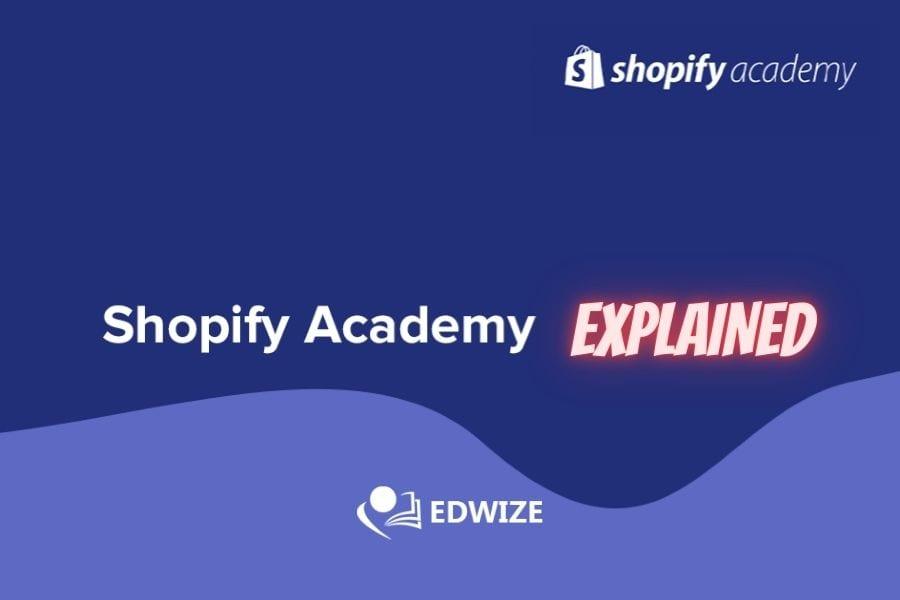 Shopify Academy Explained