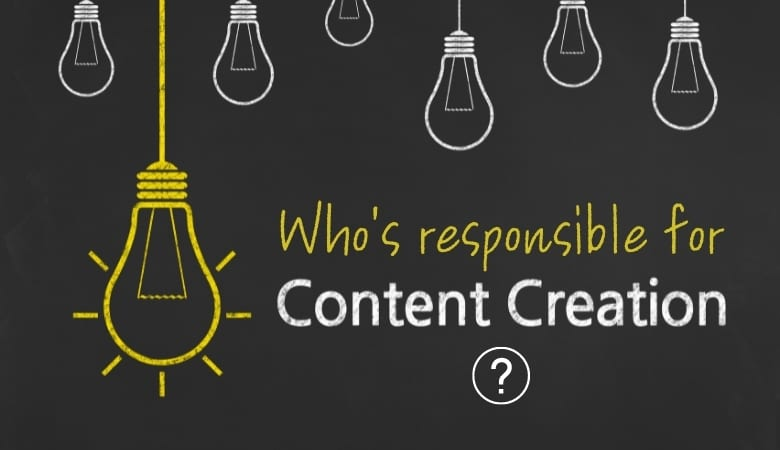 Who's responsible for Content Creation